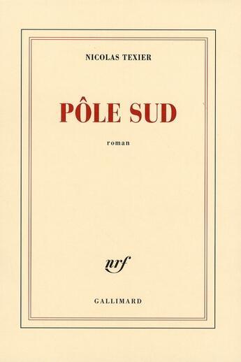 Couverture du livre « Pôle Sud » de Nicolas Texier aux éditions Gallimard