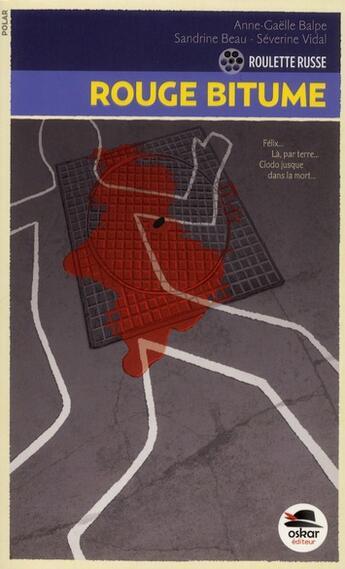 Couverture du livre « Roulette russe t.2 ; rouge bitume » de Severine Vidal et Sandrine Beau et Anne-Gaelle Balpe aux éditions Oskar