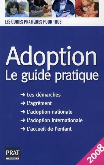 Couverture du livre « Adoption, le guide pratique (édition 2008) » de Masselot-Astruc aux éditions Prat