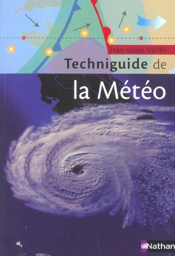 Couverture du livre « Techniguide de la météo » de Jean-Louis Vallee aux éditions Nathan
