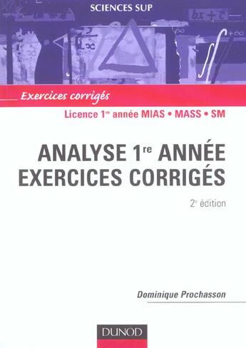 Couverture du livre « Analyse 1re Annee - 2eme Edition - Exercices Corriges (2e édition) » de Prochasson aux éditions Dunod