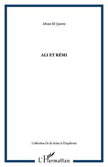 Couverture du livre « Ali et remi » de Afnan El Qasem aux éditions Editions L'harmattan