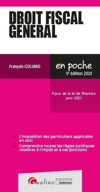 Couverture du livre « Droit fiscal général (édition 2021) » de Francois Goliard aux éditions Gualino