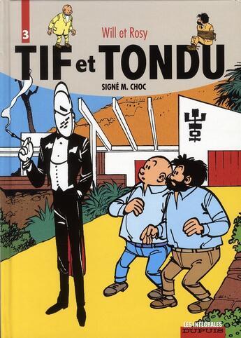Couverture du livre « Tif et Tondu ; INTEGRALE VOL.3 ; signé M. Choc » de Will et Maurice Rosy aux éditions Dupuis