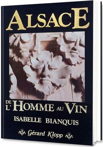 Couverture du livre « Alsace ; de l'homme au vin » de Isabelle Blanquis aux éditions Gerard Klopp