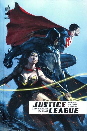 Couverture du livre « Justice League rebirth T.1 ; les machines du chaos » de Brian Hitch et Tony Daniel aux éditions Urban Comics