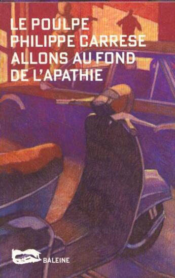 Couverture du livre « Allons Au Fond De L'Apathie » de Carrese P aux éditions Baleine
