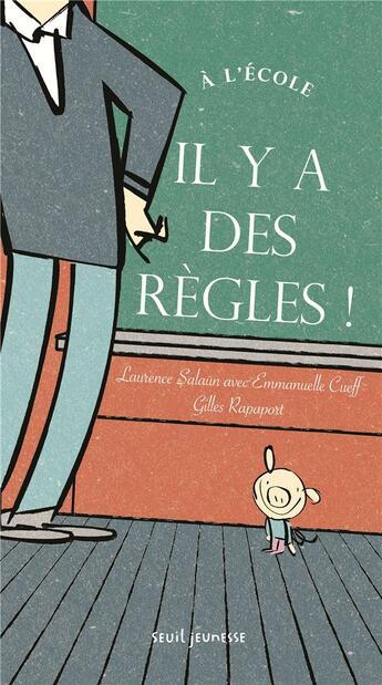 Couverture du livre « à l'école, il y a des règles ! » de Gilles Rapaport et Laurence Salaun et Emmanuelle Cueff aux éditions Seuil Jeunesse