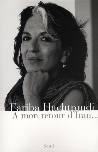 Couverture du livre « À mon retour d'Iran » de Fariba Hachtroudi aux éditions Seuil