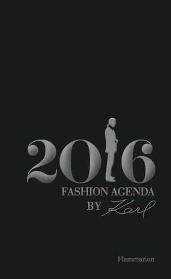 Couverture du livre « Fashion agenda by karl, 2016 » de Karl Lagerfeld aux éditions Flammarion