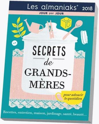 Couverture du livre « Calendrier ; almaniak secrets de grands-mères (édition 2018) » de Lucie Sorel aux éditions Editions 365
