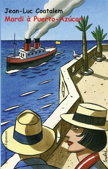 Couverture du livre « Mardi à Puerto-Azúcar » de Jean-Luc Coatalem aux éditions Des Equateurs