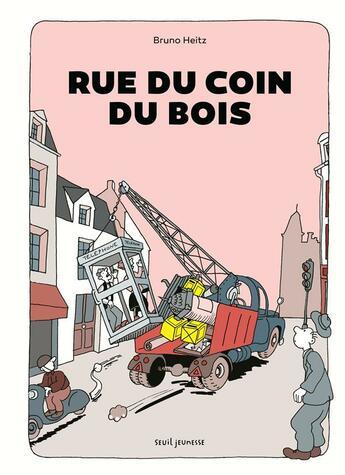 Couverture du livre « Rue du coin du bois » de Bruno Heitz aux éditions Seuil Jeunesse