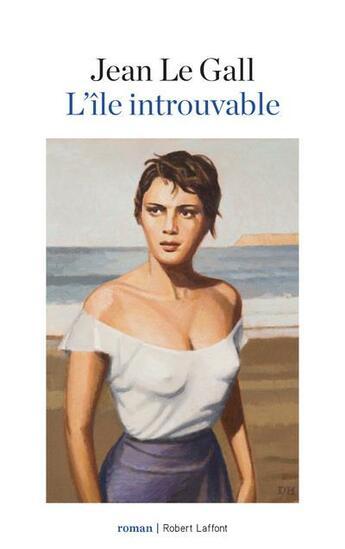 Couverture du livre « L'île introuvable » de Jean Le Gall aux éditions Robert Laffont