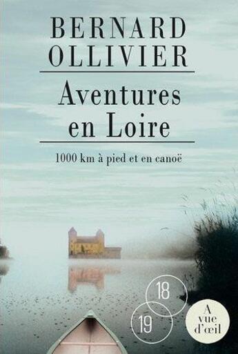 Couverture du livre « Aventures en Loire » de Bernard Ollivier aux éditions A Vue D'oeil