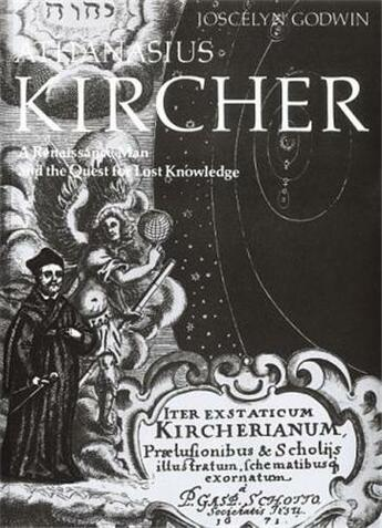 Couverture du livre « Athanasius Kircher A Renaissance Man And The Quest For Lost Knowledge /Anglais » de Joscelyn Godwin aux éditions Thames & Hudson
