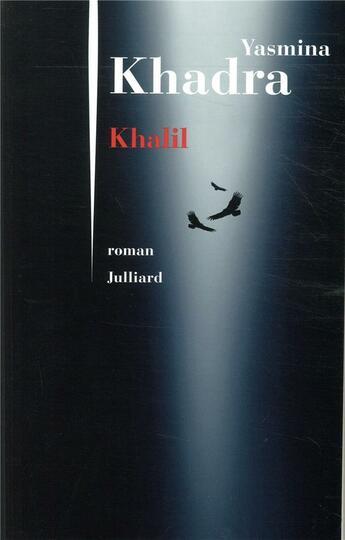 Couverture du livre « Khalil » de Yasmina Khadra aux éditions Julliard