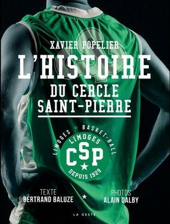 Couverture du livre « L'histoire du cercle Saint-Pierre » de Bertrand Baluze et Alain Dalby et Xavier Popelier aux éditions Geste