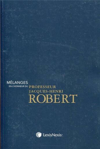 Couverture du livre « Mélanges en l'honneur de Jacques Henri Robert » de Collectif aux éditions Lexisnexis