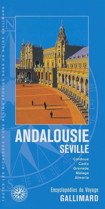 Couverture du livre « Andalousie - Séville : Cordoue, Cadix, Grenade, Málaga, Almería » de Collectif aux éditions Gallimard-loisirs