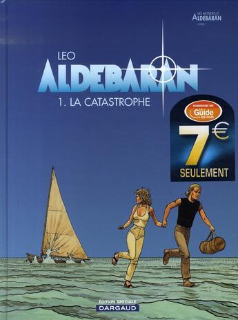 Couverture du livre « Aldebaran t.1 ; la catastrophe » de Leo aux éditions Dargaud