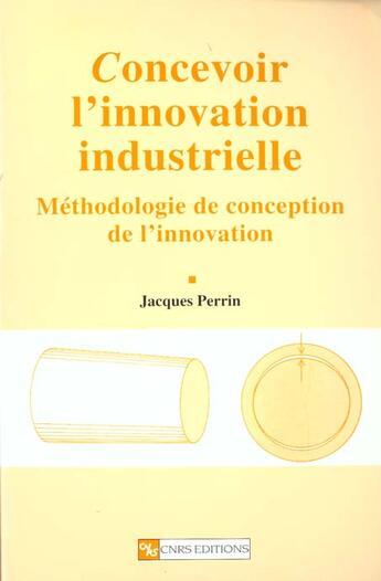 Couverture du livre « Concevoir l'innovation industrielle » de Collectif aux éditions Cnrs