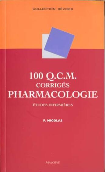 Couverture du livre « 100 Qcm De Pharmacologie » de Nicolas P aux éditions Maloine