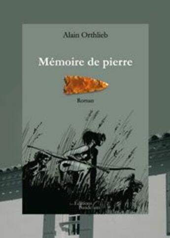 Couverture du livre « Mémoire de pierre » de Alain Orthlieb aux éditions Baudelaire