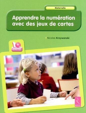 Couverture du livre « Apprendre la numération avec des jeux de cartes ; maternelle » de Collectif aux éditions Retz