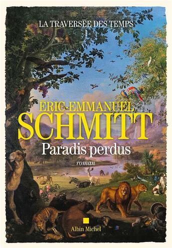 Couverture du livre « La traversée des temps t.1 ; paradis perdus » de Éric-Emmanuel Schmitt aux éditions Albin Michel