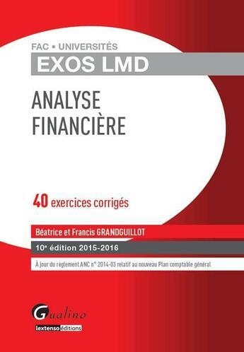 Couverture du livre « Analyse financière 2015-2016 (10e édition) » de Beatrice Grandguillot et Francis Grandguillot aux éditions Gualino