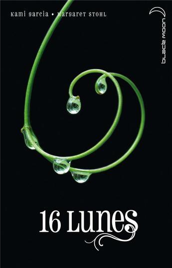 Couverture du livre « 16 lunes » de Kami Garcia et Margaret Stohl aux éditions Black Moon