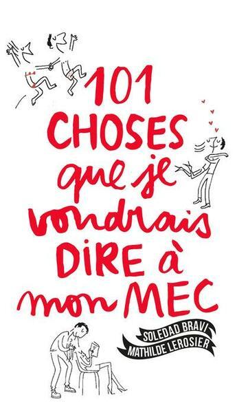 Couverture du livre « 101 choses que je voudrais dire à mon mec » de Soledad Bravi et Mathilde Lerosier aux éditions Solar