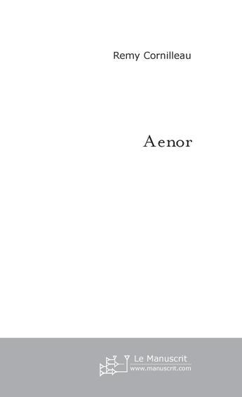 Couverture du livre « Aenor » de Cornilleau Remy aux éditions Le Manuscrit