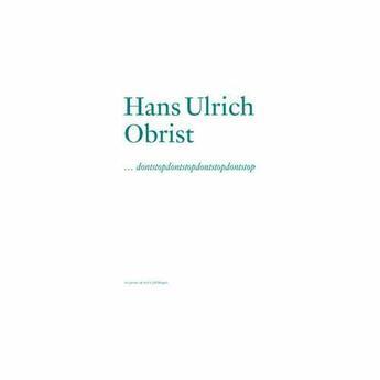 Couverture du livre « ...Dontstopdontstopdontstopdontstop » de Hans Ulrich Obrist aux éditions Les Presses Du Reel