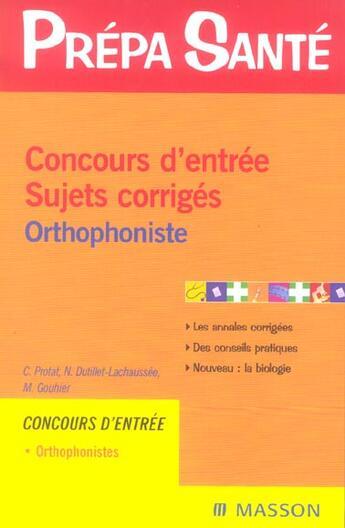 Couverture du livre « Concours d'entree ; sujets corriges orthophoniste (2e édition) » de Collectif aux éditions Elsevier-masson