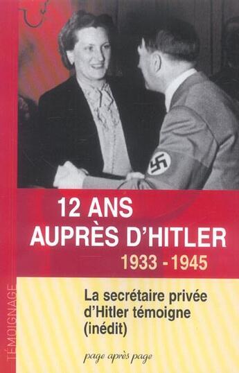 Couverture du livre « 12 Ans Aupres D'Hitler ; La Secretaire Privee D'Hitler Temoigne ; 1933-1945 » de Christa Schroeder aux éditions Page Apres Page