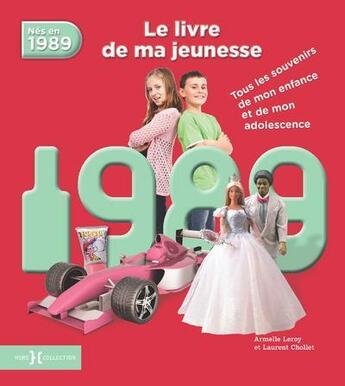 Couverture du livre « 1989 ; le livre de ma jeunesse » de Armelle Leroy et Laurent Chollet aux éditions Hors Collection