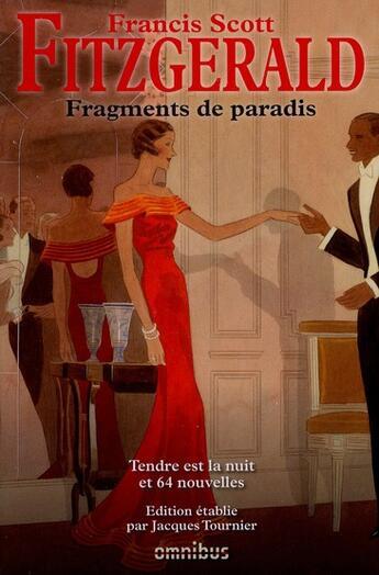 Couverture du livre « Fragments de paradis ; tendre est la nuit et 64 nouvelles » de Francis Scott Fitzgerald aux éditions Omnibus
