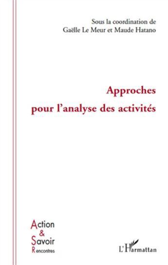 Couverture du livre « Approches pour l'analyse des activités » de Maude Hatano et Gaelle Le Meur aux éditions L'harmattan