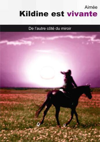 Couverture du livre « Kildine est vivante ; de l'autre côté du miroir » de Menu Aimee aux éditions Interkeltia