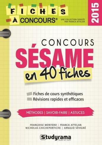 Couverture du livre « Concours sésame en 40 fiches » de Francoise Montero et Nicolas Chicheportiche aux éditions Studyrama