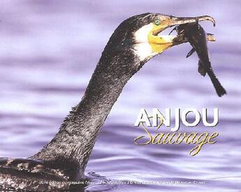 Couverture du livre « Anjou sauvage » de Erwan Balanca et Sebastien Drouet aux éditions Sepp