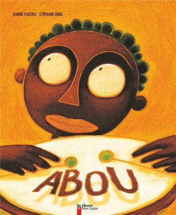 Couverture du livre « Abou » de Stephane Girel et Jeanne Failevic aux éditions Pere Castor