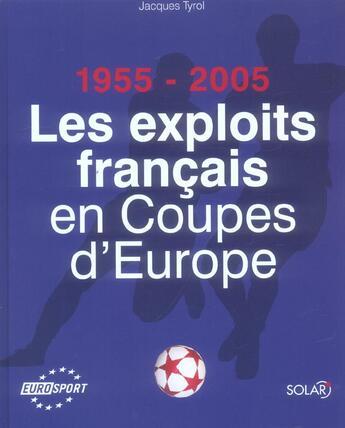 Couverture du livre « 1955-2005 ; Les Exploits Francais En Coupes D'Europe » de Jacques Tyrol aux éditions Solar