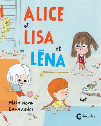 Couverture du livre « Alice et Lisa et Léna » de Emma Adbage et Marie Norin aux éditions Cambourakis