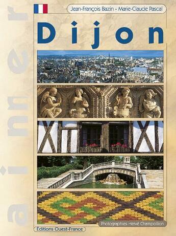 Couverture du livre « Aimer Dijon » de Jean-Francois Bazin et Marie-Claude Pascal aux éditions Ouest France