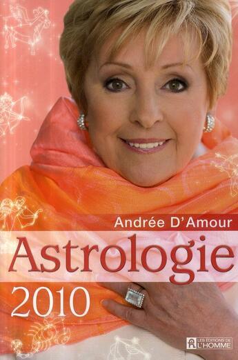 Couverture du livre « Astrologie 2010 » de Andree D'Amour aux éditions Editions De L'homme