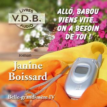 Couverture du livre « Allez Bavou viens vite... on a besoin de toi! » de Janine Boissard aux éditions Vdb