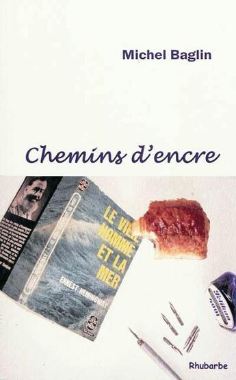 Couverture du livre « Chemins d'encre » de Michel Baglin aux éditions Rhubarbe
